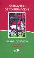 CATEQUESIS DE CONFIRMACIÓN (GUIA DEL CATEQUISTA)