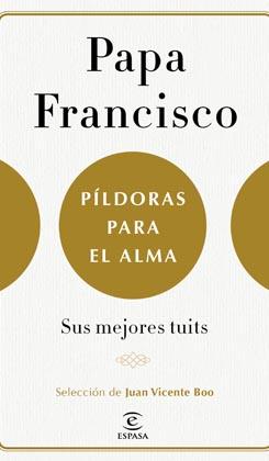 Resultado de imagen de PILDORAS PARA EL ALMA francisco