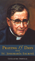 PRAYING 15 DAYS WITH ST. JOSEMARÍA ESCRIVÁ